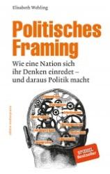 Politisches Framing Elisabeth Wehling Buchcover