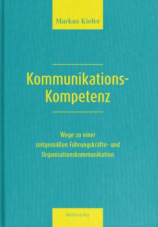 Kommunikationskompetenz Unternehmenskommunikation Buchcover Kiefer 2021